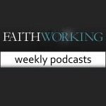 FaithWorking Podcast 150x150 2012-12